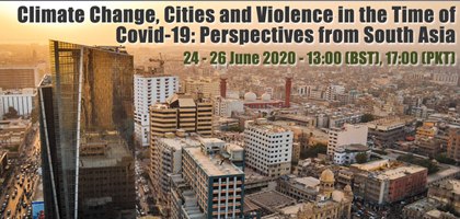 Climate Change, Cities and Violence in the Time of Covid-19: Perspectives from South Asia