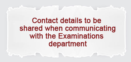 Contact details to be shared when communicating with the Examinations department
